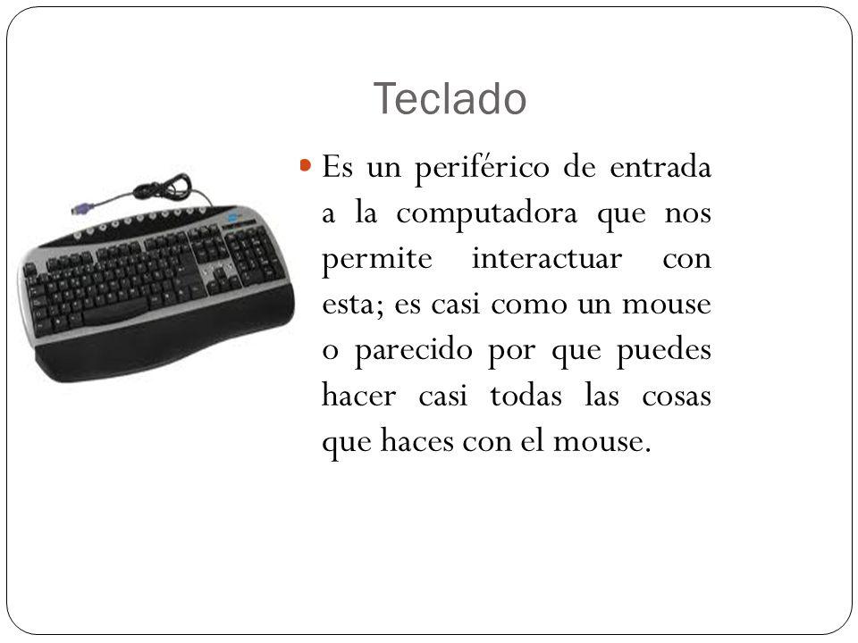 Ratón Es un dispositivo que nos ayuda a facilitar el manejo de un computador. Y hoy en día es un para dispositivo informático indispensable para algun