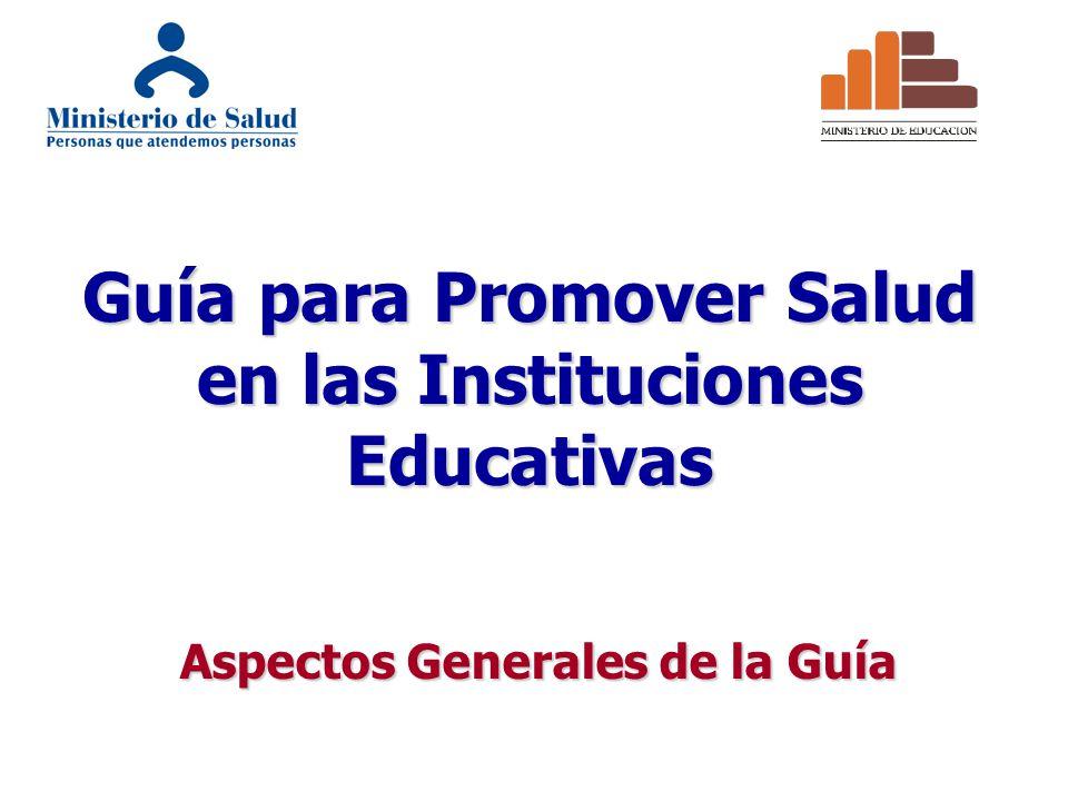 Guía para Promover Salud en las Instituciones Educativas Aspectos Generales de la Guía