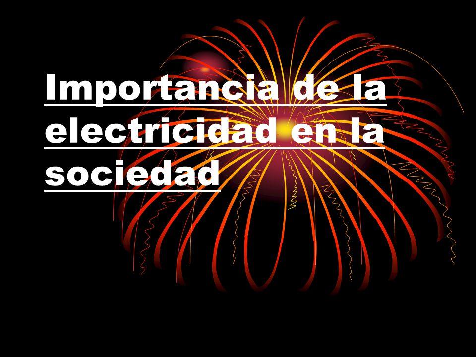 electricidad y su importancia:
