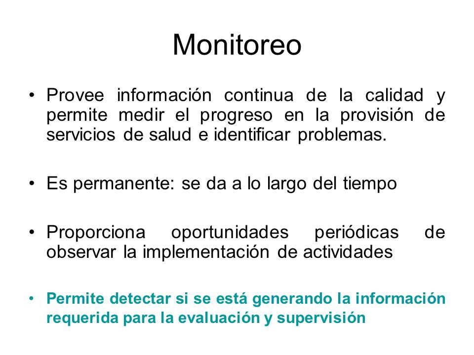 Provee información continua de la calidad y permite medir el progreso en la provisión de servicios de salud e identificar problemas. Es permanente: se