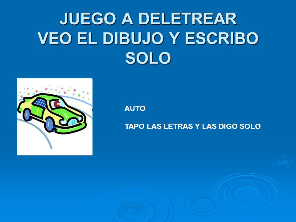 JUEGO A DELETREAR VEO EL DIBUJO Y ESCRIBO SOLO AUTO TAPO LAS LETRAS Y LAS DIGO SOLO