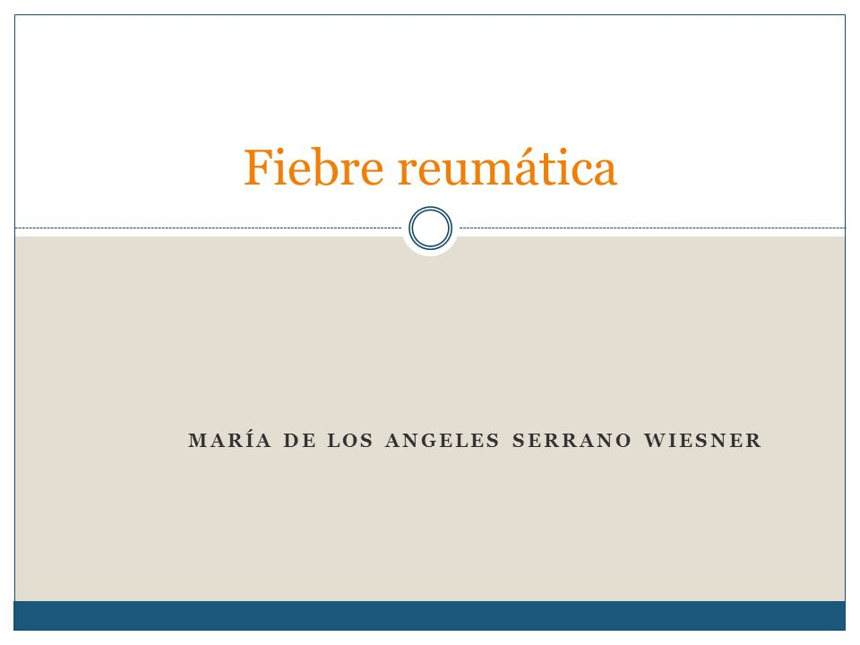 MARÍA DE LOS ANGELES SERRANO WIESNER Fiebre reumática