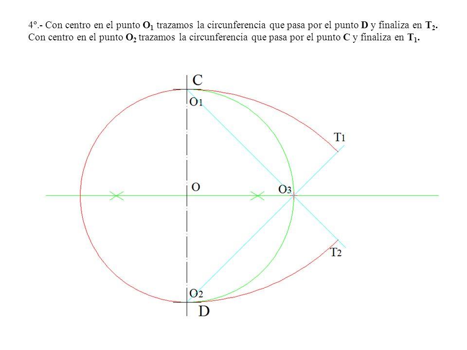 4º.- Con centro en el punto O 1 trazamos la circunferencia que pasa por el punto D y finaliza en T 2.