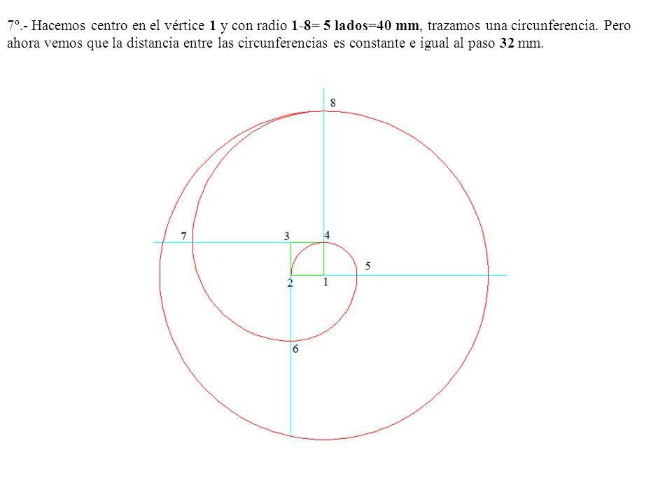 7º.- Hacemos centro en el vértice 1 y con radio 1-8= 5 lados=40 mm, trazamos una circunferencia.