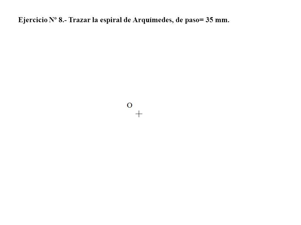 Ejercicio Nº 8.- Trazar la espiral de Arquímedes, de paso= 35 mm.