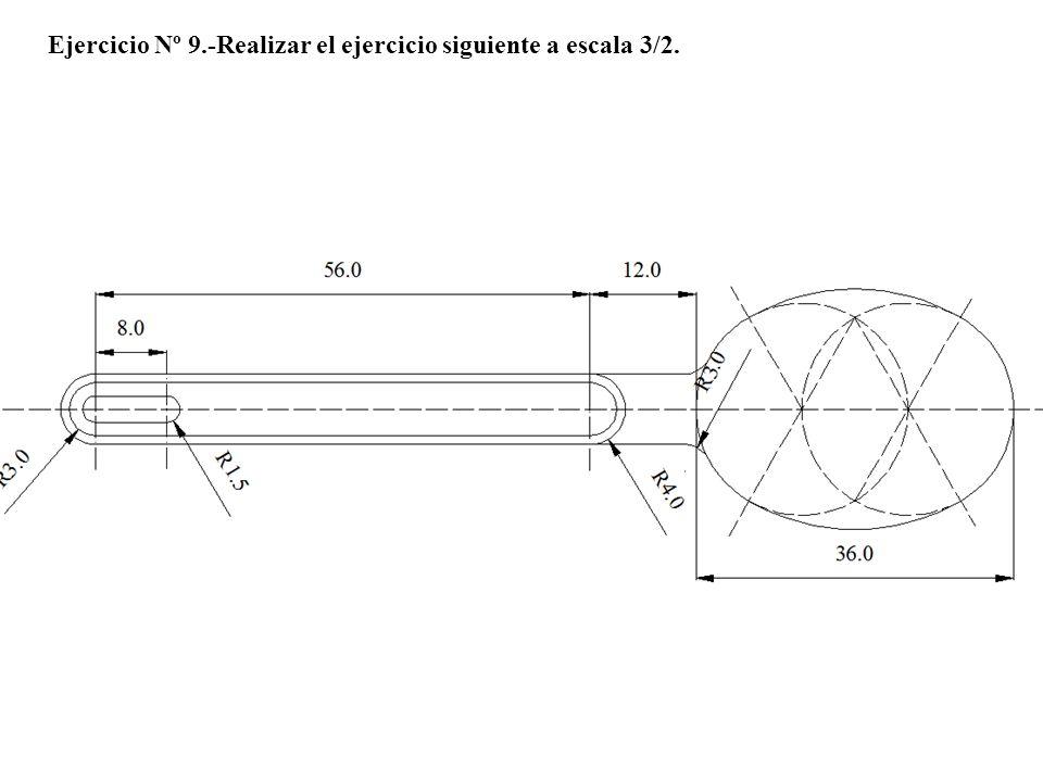 Ejercicio Nº 9.-Realizar el ejercicio siguiente a escala 3/2.