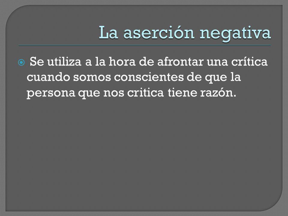  Se utiliza a la hora de afrontar una crítica cuando somos conscientes de que la persona que nos critica tiene razón.