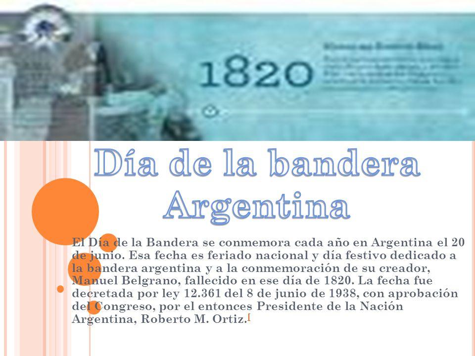 El Día de la Bandera se conmemora cada año en Argentina el 20 de junio.