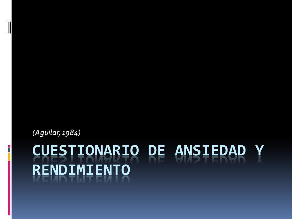 Definición  Es un cuestionario de ansiedad de tarea diseñado como predictor de rendimiento tanto positivo como negativo que se elaboró en España.