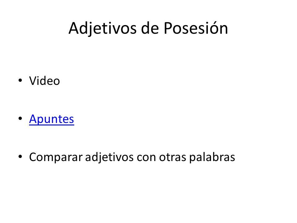 Adjetivos de Posesión Video Apuntes Comparar adjetivos con otras palabras