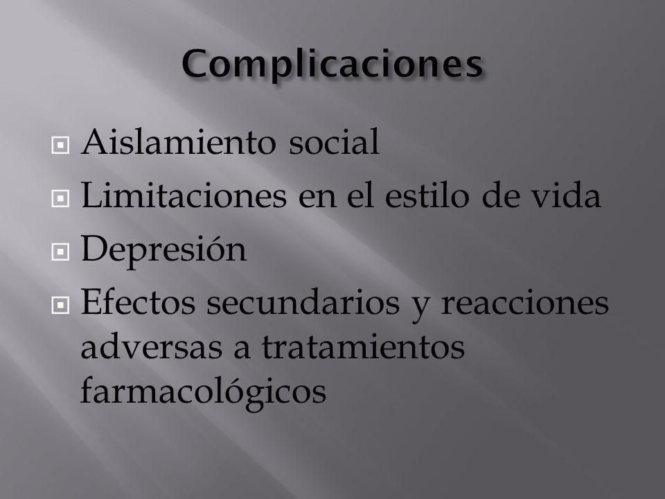  Aislamiento social  Limitaciones en el estilo de vida  Depresión  Efectos secundarios y reacciones adversas a tratamientos farmacológicos