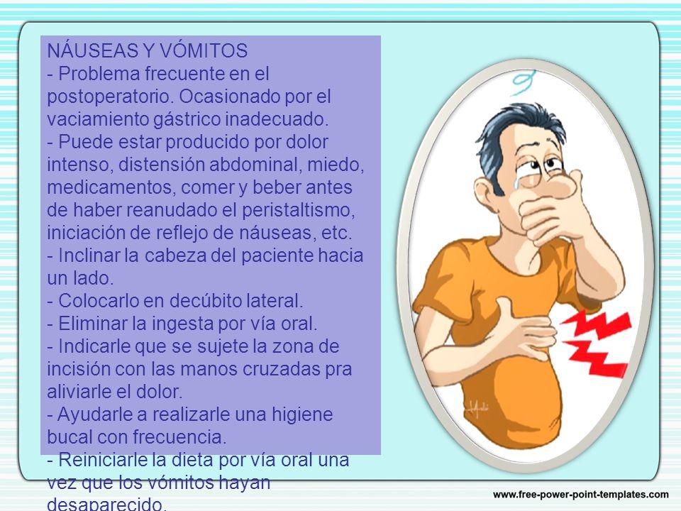 NÁUSEAS Y VÓMITOS - Problema frecuente en el postoperatorio.