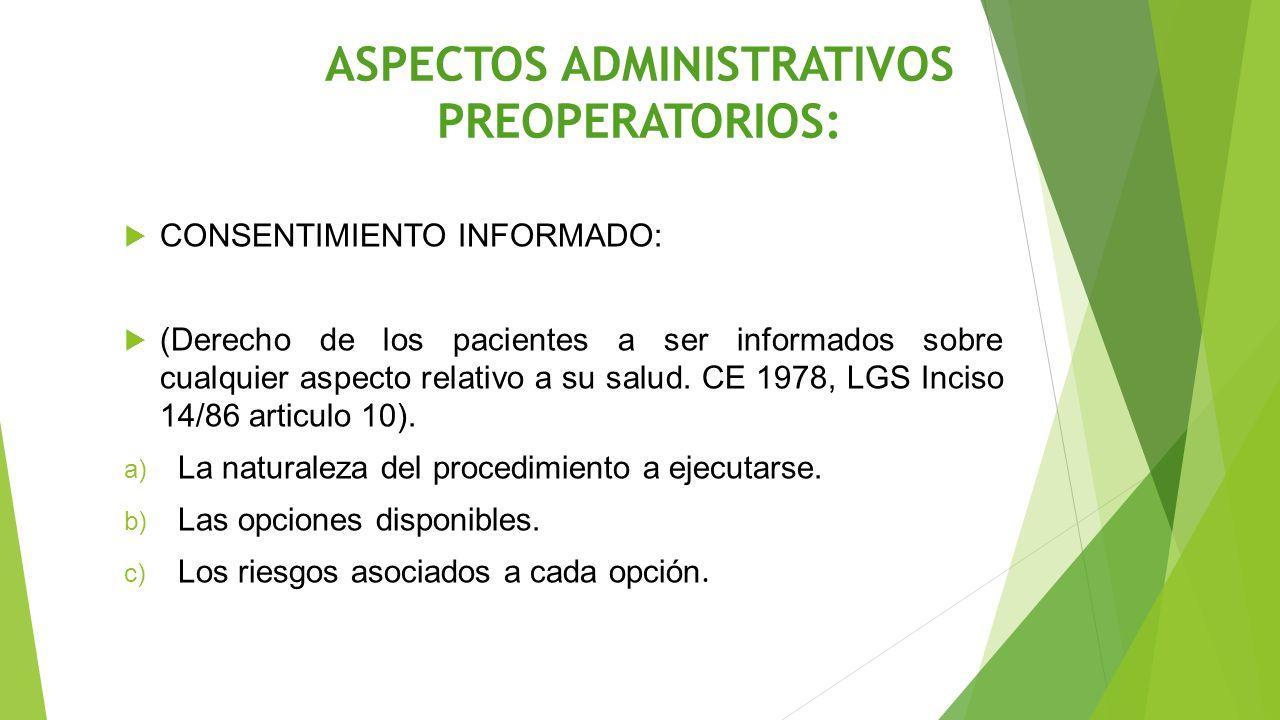 ASPECTOS ADMINISTRATIVOS PREOPERATORIOS:  CONSENTIMIENTO INFORMADO:  (Derecho de los pacientes a ser informados sobre cualquier aspecto relativo a s