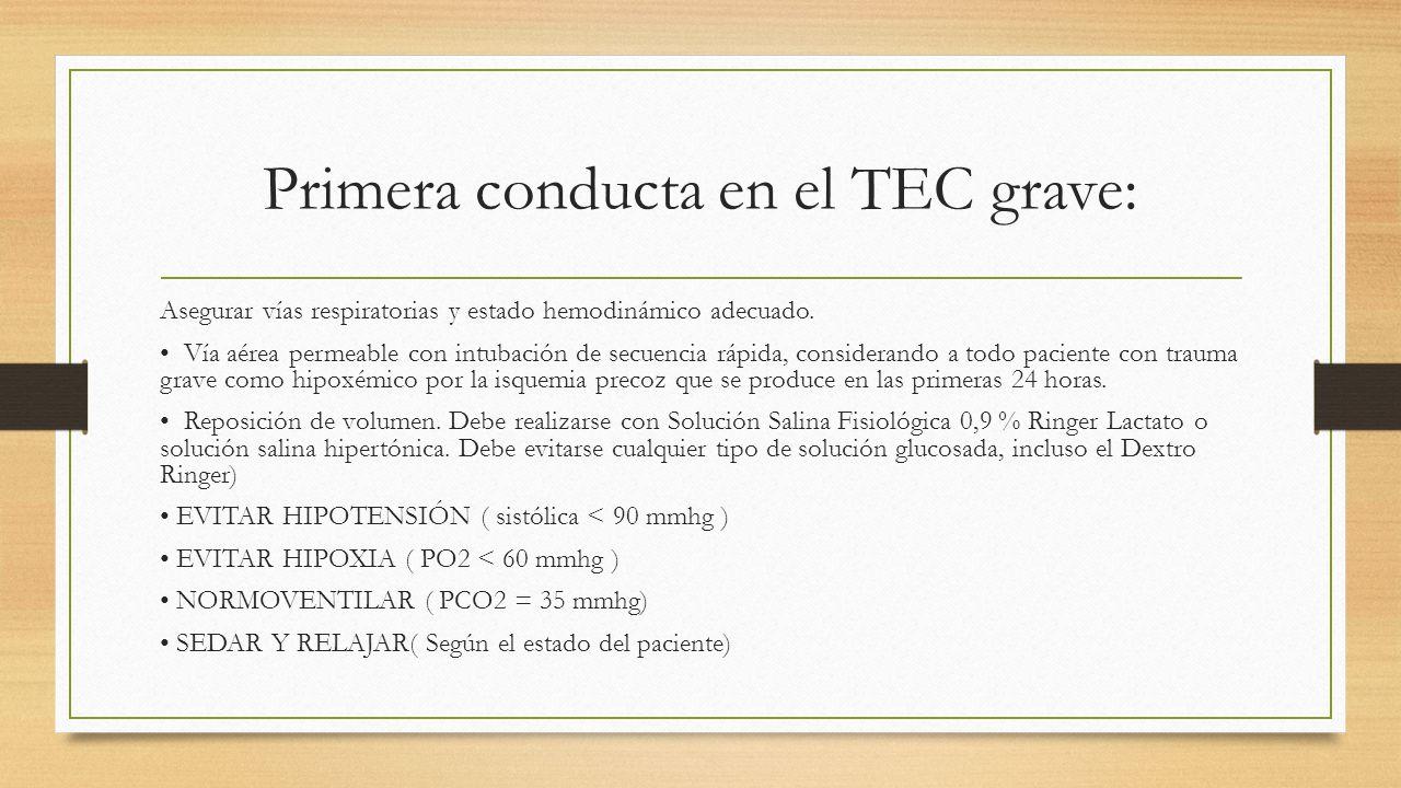 Primera conducta en el TEC grave: Asegurar vías respiratorias y estado hemodinámico adecuado.
