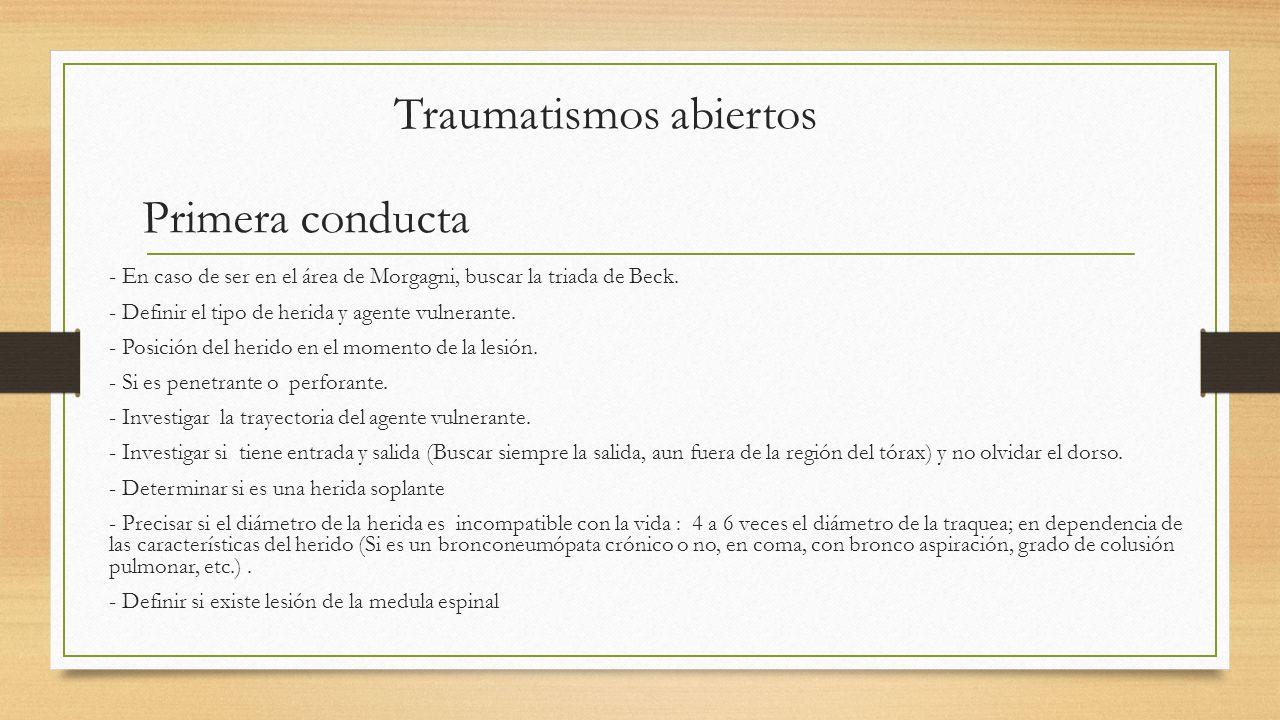 Traumatismos abiertos Primera conducta - En caso de ser en el área de Morgagni, buscar la triada de Beck.