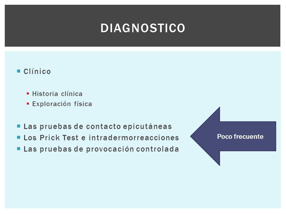  Clínico  Historia clínica  Exploración física  Las pruebas de contacto epicutáneas  Los Prick Test e intradermorreacciones  Las pruebas de prov