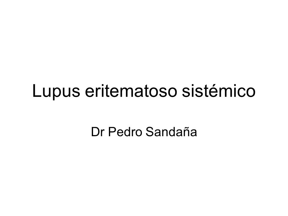 Lupus eritematoso sistémico Dr Pedro Sandaña