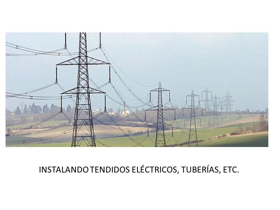 INSTALANDO TENDIDOS ELÉCTRICOS, TUBERÍAS, ETC.