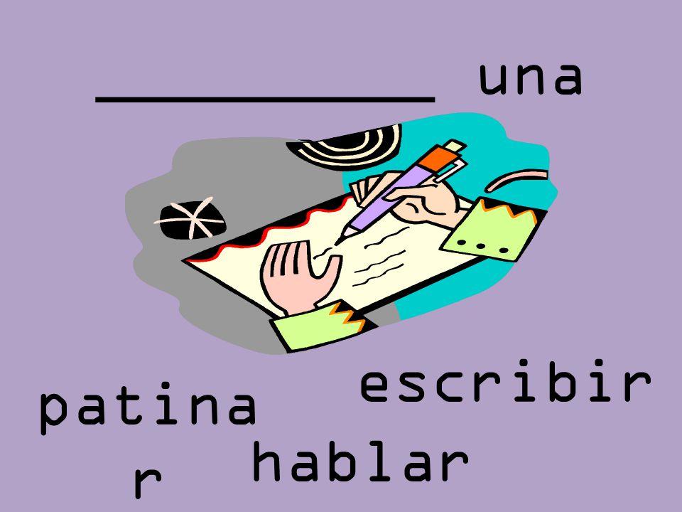 _________ una carta patina r escribir hablar