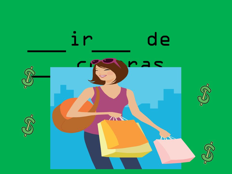 ___ ___ ________ ir de compras
