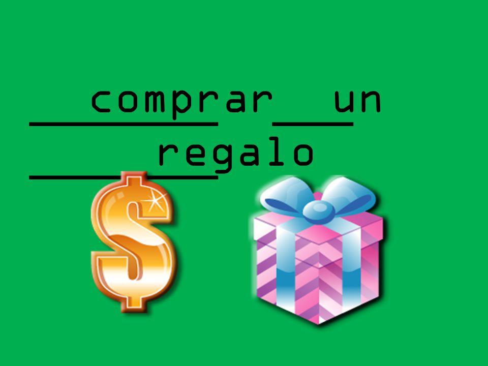 _______ ___ _______ comprar un regalo