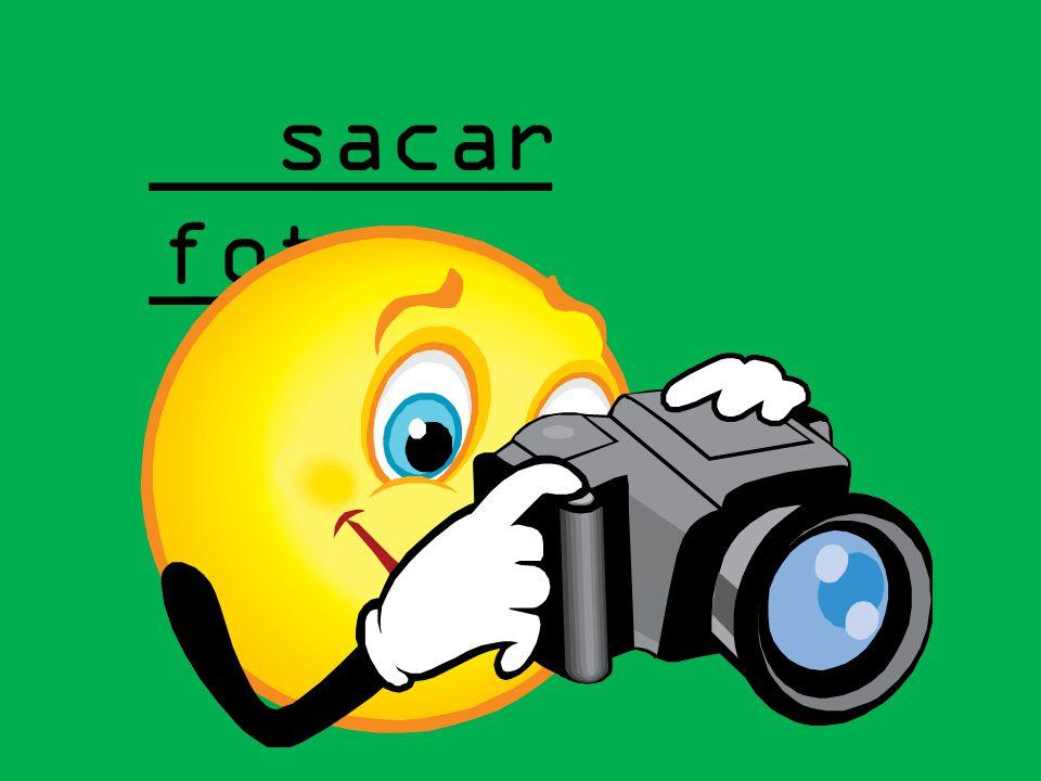 _______ sacar fotos