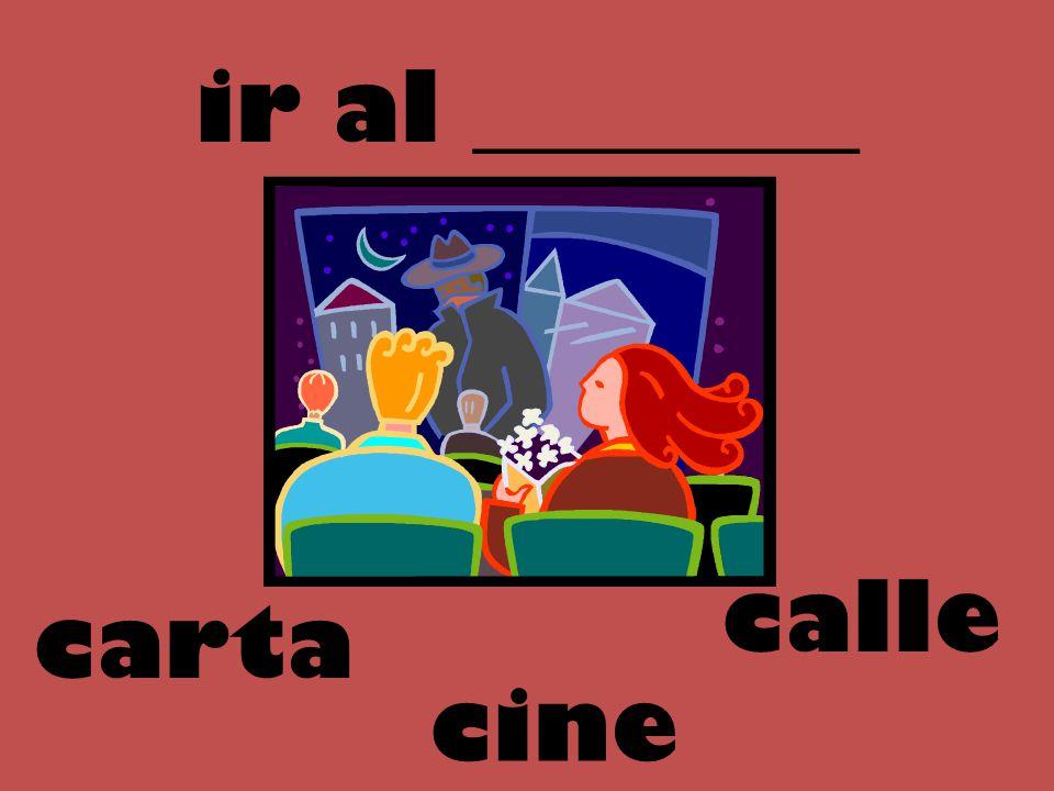 ir al ________ carta cine calle
