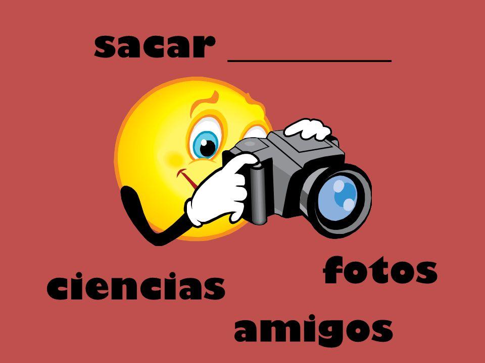 sacar _________ ciencias fotos amigos