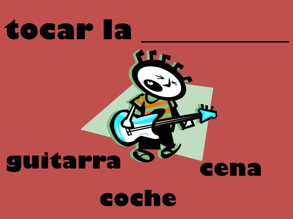 tocar la ___________ cena guitarra coche