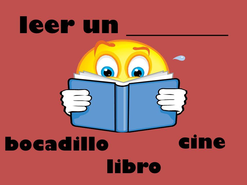 leer un _________ cine libro bocadillo