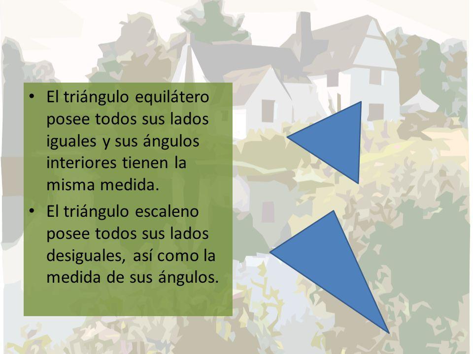 El triángulo equilátero posee todos sus lados iguales y sus ángulos interiores tienen la misma medida. El triángulo escaleno posee todos sus lados des