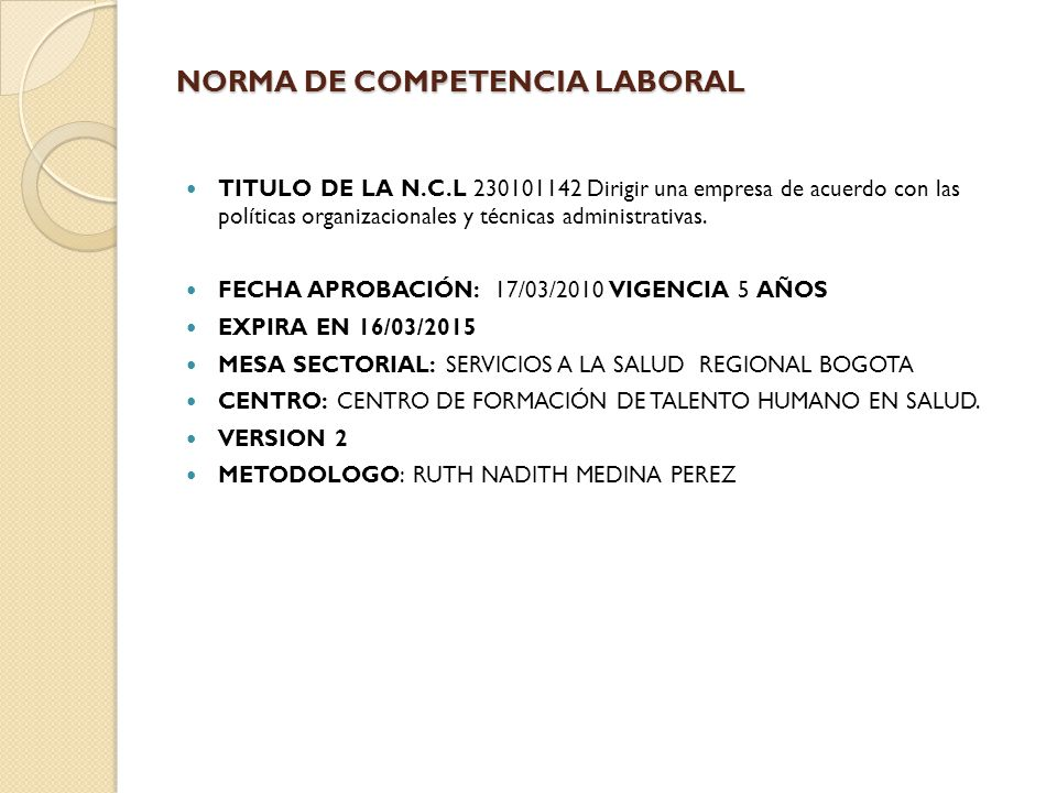 NORMA DE COMPETENCIA LABORAL TITULO DE LA N.C.L 230101142 Dirigir una empresa de acuerdo con las políticas organizacionales y técnicas administrativas