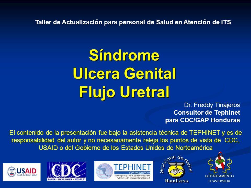Síndrome Ulcera Genital Flujo Uretral El contenido de la presentación fue bajo la asistencia técnica de TEPHINET y es de responsabilidad del autor y n