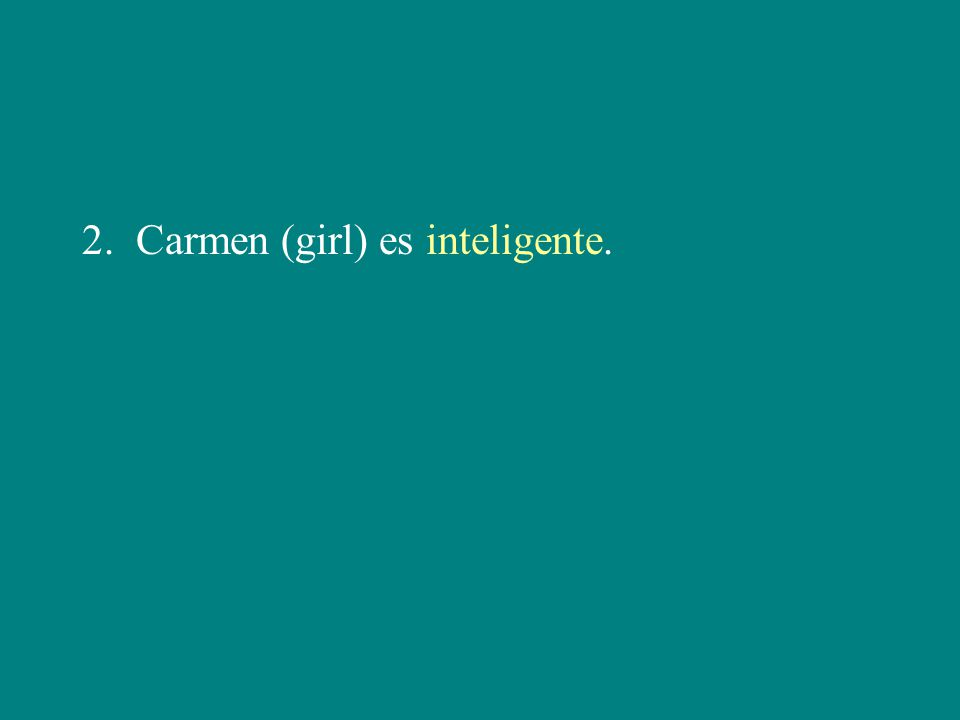 2. Carmen (girl) es inteligente.