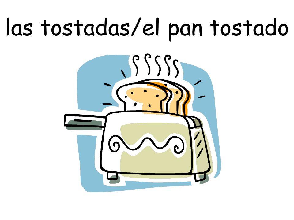 las tostadas/el pan tostado