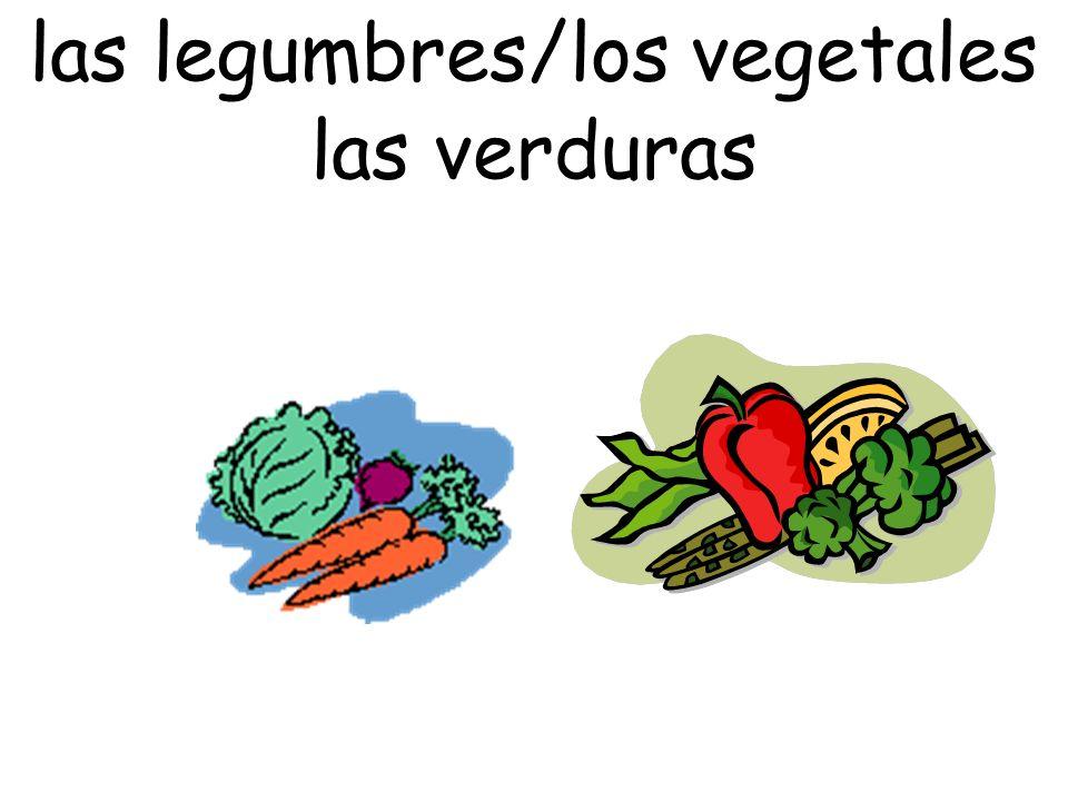 las legumbres/los vegetales las verduras