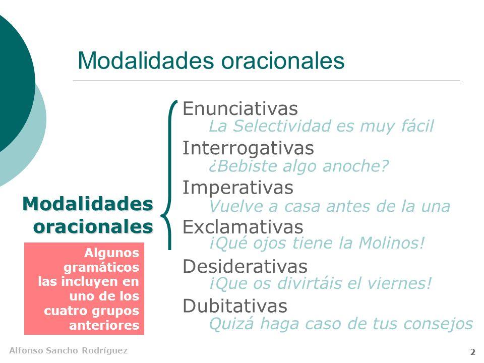 Alfonso Sancho Rodríguez 1 Modalidades oracionales Clasificación por el modus