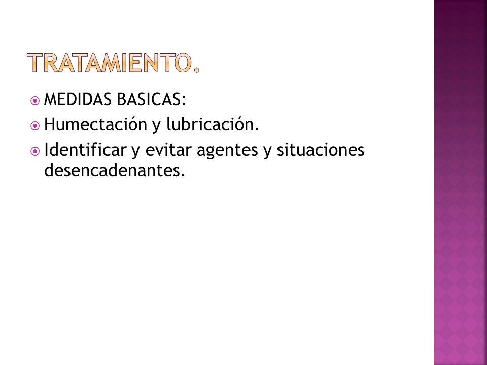  MEDIDAS BASICAS:  Humectación y lubricación.