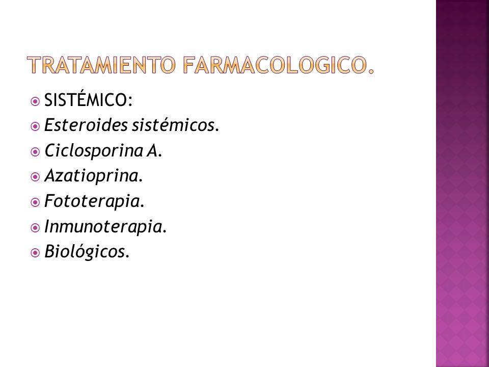  SISTÉMICO:  Esteroides sistémicos. Ciclosporina A.