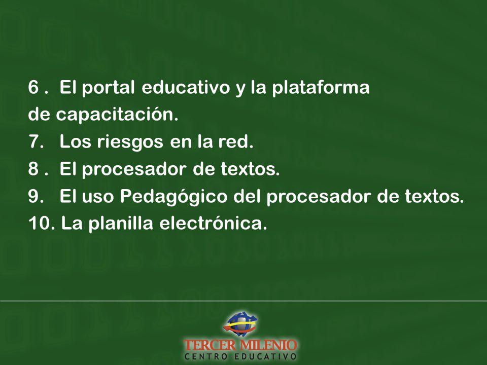 6. El portal educativo y la plataforma de capacitación.