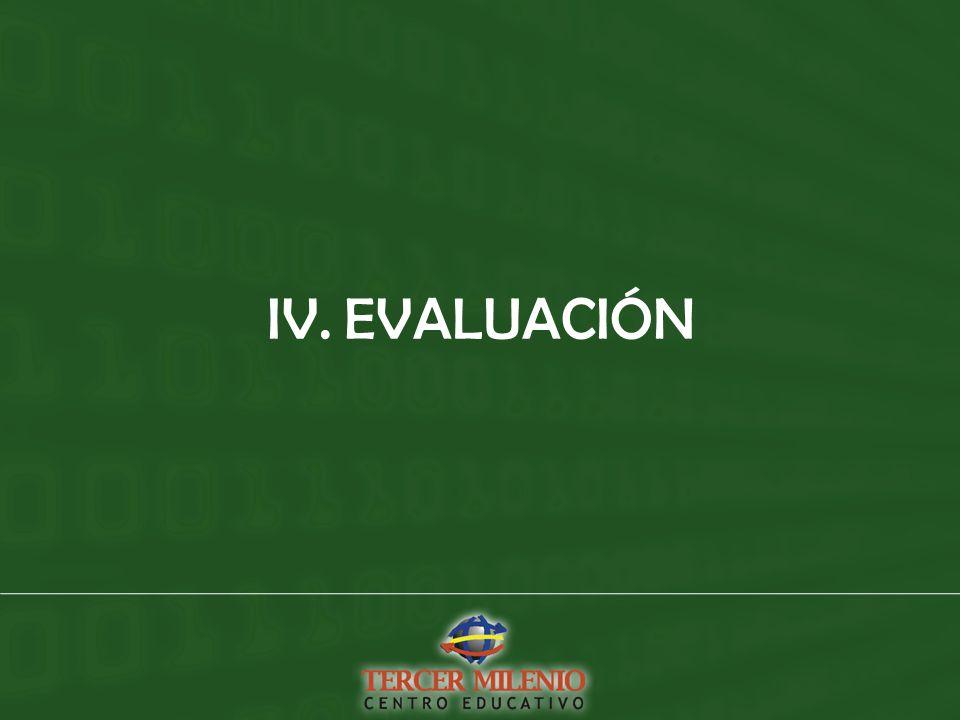 IV. EVALUACIÓN