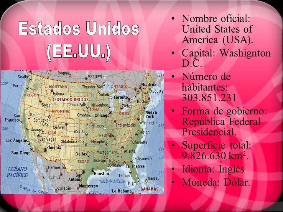 Nombre oficial: United States of America (USA). Capital: Washignton D.C. Número de habitantes: 303.851.231 Forma de gobierno: República Federal Presid
