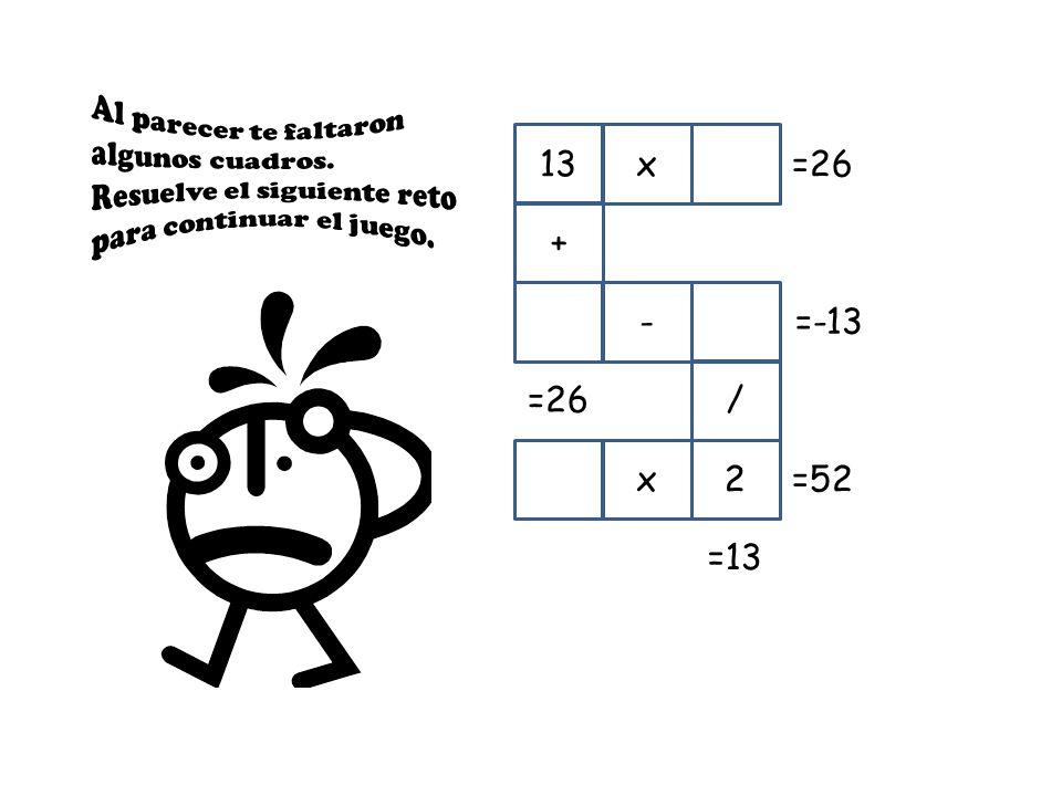 x13 + - / 2x =26 =13 =-13 =52