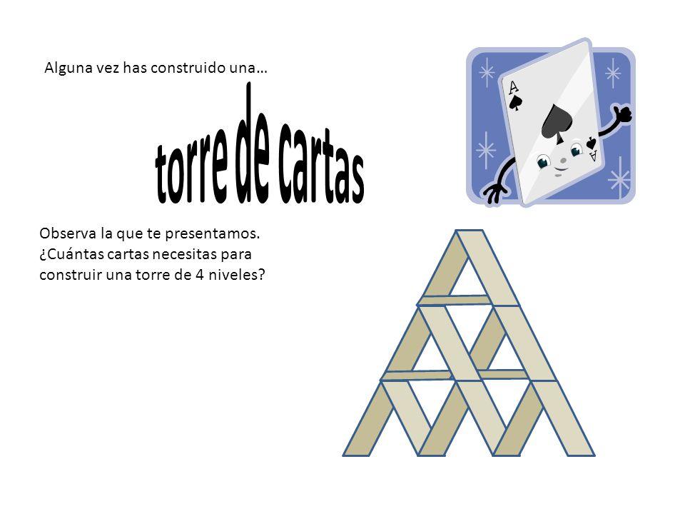 Observa la que te presentamos.¿Cuántas cartas necesitas para construir una torre de 4 niveles.
