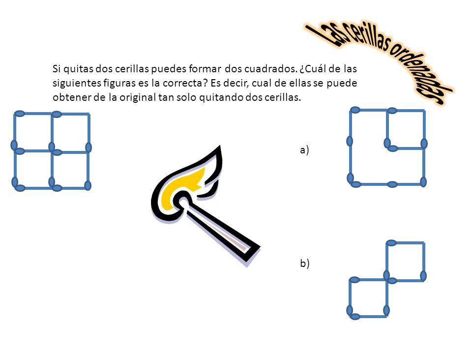 Si quitas dos cerillas puedes formar dos cuadrados.