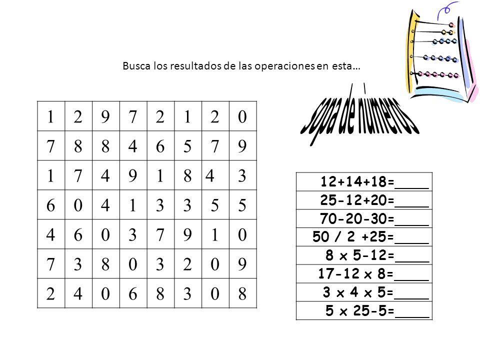 12+14+18=____ 25-12+20=____ 70-20-30=____ 50 / 2 +25=____ 8 x 5-12=____ 17-12 x 8=____ 3 x 4 x 5=____ 5 x 25-5=____ 12972120 78846579 17491843 60413355 46037910 73803209 24068308 Busca los resultados de las operaciones en esta…