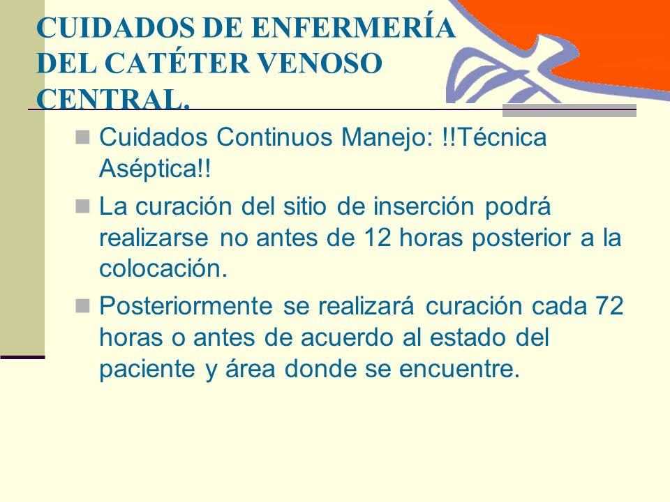 CUIDADOS DE ENFERMERÍA DEL CATÉTER VENOSO CENTRAL.