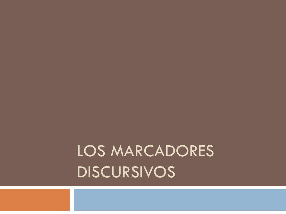 LOS MARCADORES DISCURSIVOS