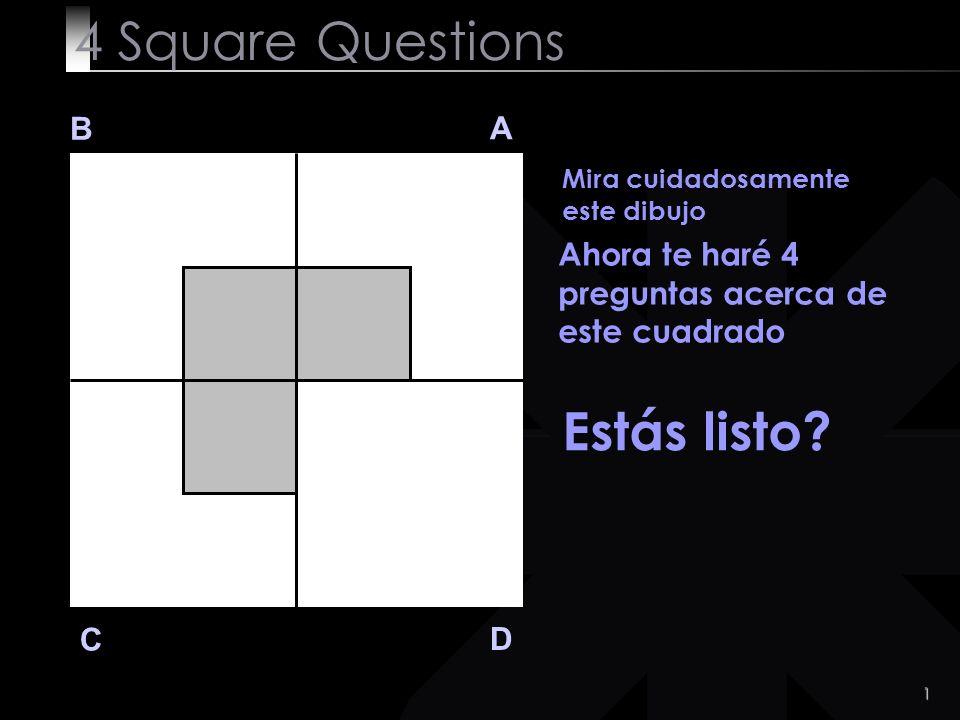 2 Q 1 B A D C Divide el área blanca del cuadrado A en dos piezas iguales Fácil!.