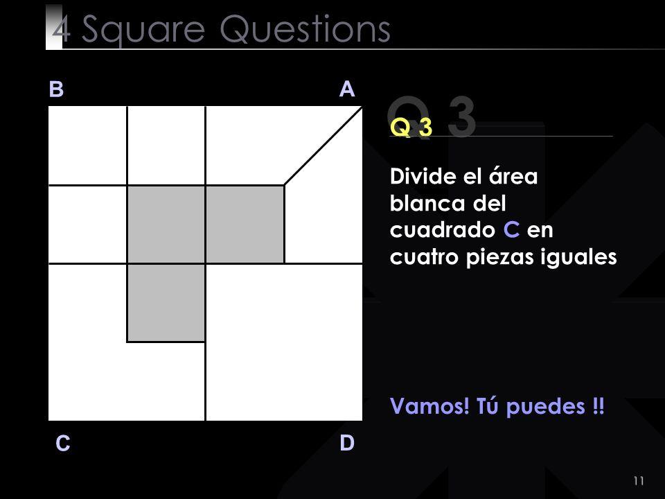 12 Q 3 B A D C Tómate tu tiempo.Haz Click si quieres ver la solución.